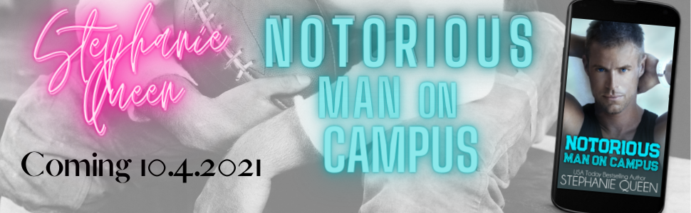 Notorious Man on Campus - Stephanie Queen