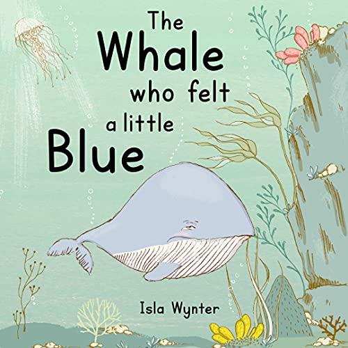 The Whale Who Felt A Little Blue